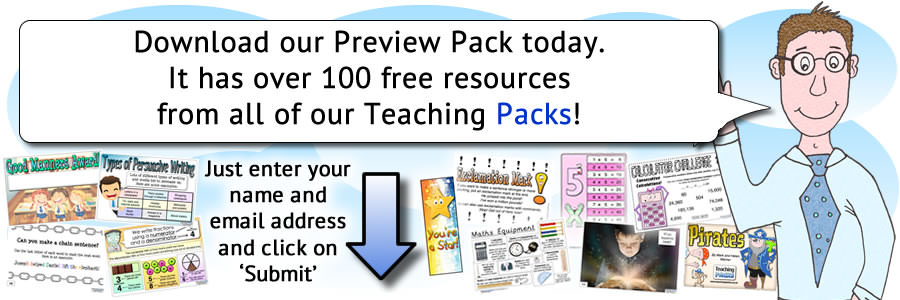 Download our Preview Pack today. It has over 100 free resources from all of our Teaching Packs! Just enter your name and email address and click on 'Submit'