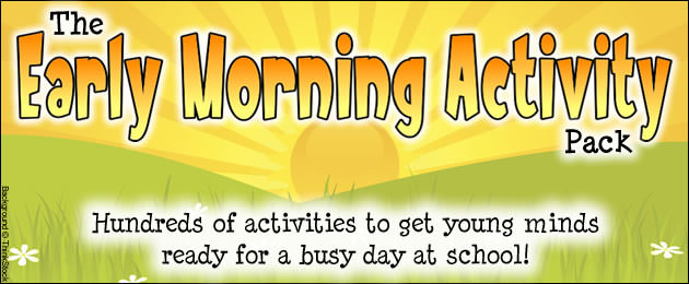 The Early Morning Activity Pack - Hundreds of activities to get young minds ready for a busy day at school!