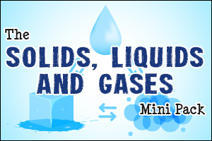 The Solids, Liquids and Gases Mini Pack